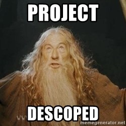 You shall not pass - Project  descoped