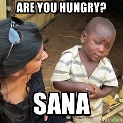 Skeptical 3rd World Kid - Are you hungry? Sana