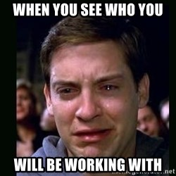 crying peter parker - When you see who you  will be working with