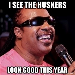 stevie wonder - I see the huskers Look good this year