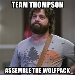 Alan Hangover - Team Thompson Assemble the wolfpack