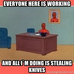 Masturbating Spider-Man - everyone here is working and all i`m doing is stealing knives
