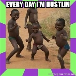 african kids dancing - Every day I'm hustlin