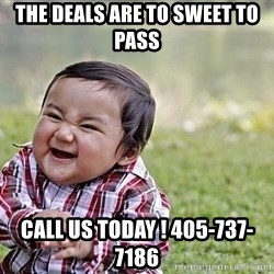 Evil Asian Baby - the deals are to sweet to pass call us today ! 405-737-7186