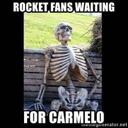 Still Waiting - Rocket Fans waiting For carmelo