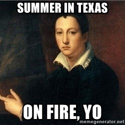 shit's on fire - summer in texas on fire, yo
