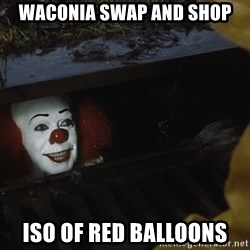 IT Clown Meme - Waconia Swap and Shop Iso of Red BALLOONs