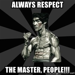 Bruce Lee Figther - always respect the master, people!!!