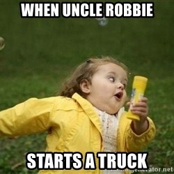 Little girl running away - When uncle robbie Starts a truck