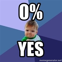 Success Kid - 0% yes