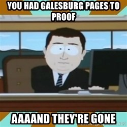 And it's gone - You had galesburg pages to proof Aaaand they're gone