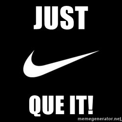 Nike swoosh - Just Que it!