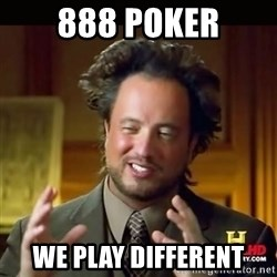History guy - 888 POKER WE play different