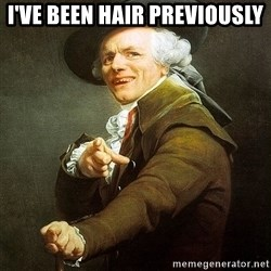 Ducreux - I've been hair previously