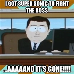 And it's gone - i got super sonic to fight the boss ...aaaaand it's gone!!!!