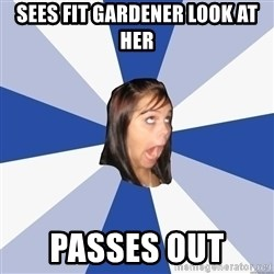 Annoying Facebook Girl - sees fit gardener look at her passes out