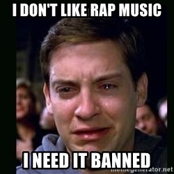 crying peter parker - I don't like rap music I need it banned