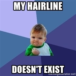 Success Kid - My hairline Doesn't exist