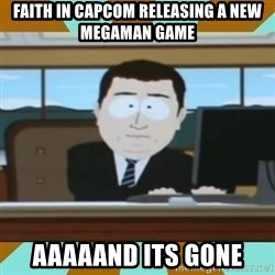 And it's gone - Faith in capcom releasing a new megaman game AAAAand its gone