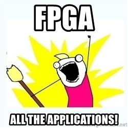 All the things - FPGA all the applications!