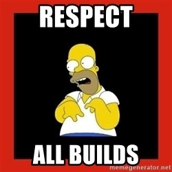 Homer retard - Respect All builds