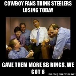 obama laughing  - Cowboy Fans think Steelers losing today   Gave them more SB Rings, We Got 6