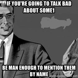 Correction Man  - If you're going to talk bad about some1 Be man enough to mention them by name