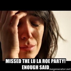 crying girl sad - Missed the Lu La Roe Party! Enough said