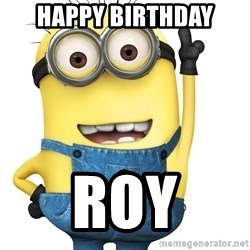 Despicable Me Minion - Happy Birthday Roy