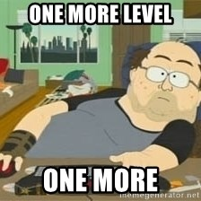 South Park Wow Guy - ONE MORE LEVEL ONE MORE