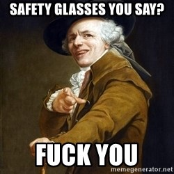 Joseph Ducreaux - Safety glasses you say? Fuck you
