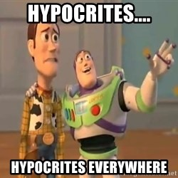 X, X Everywhere  - Hypocrites.... Hypocrites everywhere