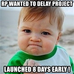 Victory Baby - rp wanted to delay project Launched 8 days early !