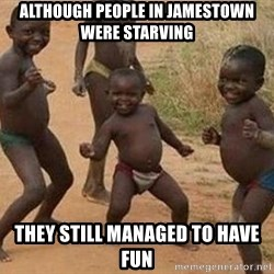 african children dancing - Although people in jamestown were starving They still managed to have fun