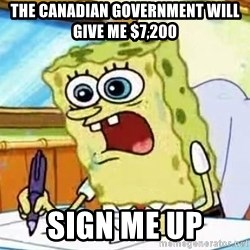 Spongebob What I Learned In Boating School Is - The canadian government will give me $7,200 Sign me up
