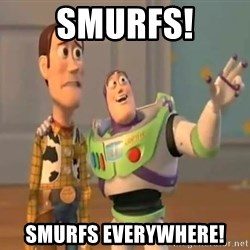 X, X Everywhere  - SMurfs! smurfs everywhere!