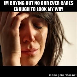 crying girl sad - Im crYing but no onr ever cares enough to look my way