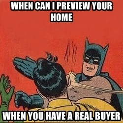 batman slap robin - When Can I Preview Your Home When You Have a Real Buyer