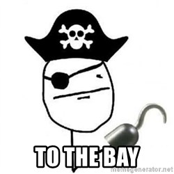 Poker face Pirate - to the bay