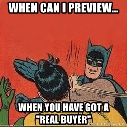 """batman slap robin - When Can I Preview... When You Have Got A             """"Real Buyer"""""""