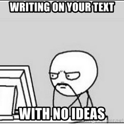 computer guy - Writing ON YOUR tEXT WITH NO iDEAS