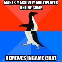 Socially Awesome Awkward Penguin - Makes massively multiplayer online game removes ingame chat