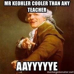 Joseph Ducreux - MR KEOHLER cooler than any teaCher AAYYYYYE