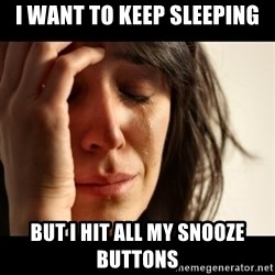 crying girl sad - i want to keep sleeping but i hit all my snooze buttons