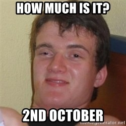 Really Stoned Guy - How much is it? 2nd october
