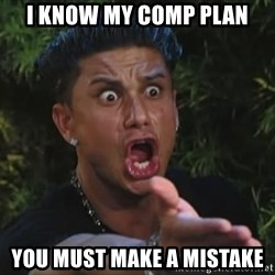 Pauly D - I Know my comp plan You must make a mistake
