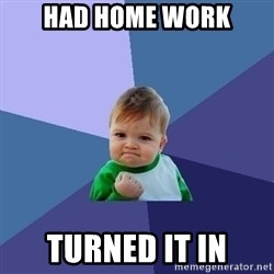Success Kid - had home work Turned it in