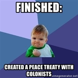Success Kid - Finished: Created a peace treaty with coloniSts