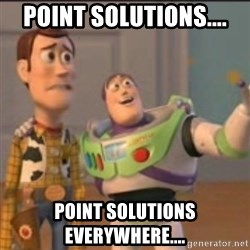 Buzz - point solutions.... point solutions everywhere....