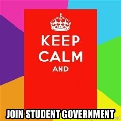 Keep calm and - Join student government